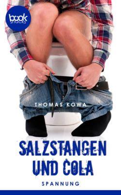 Die 'booksnacks' Kurzgeschichten Reihe: Salzstangen und Cola, Thomas Kowa