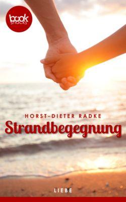 Die booksnacks Kurzgeschichten Reihe: Strandbegegnung (Kurzgeschichte, Liebe), Horst-Dieter Radke