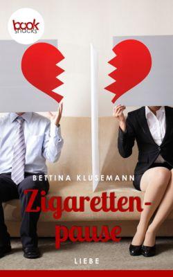 Die 'booksnacks' Kurzgeschichten Reihe: Zigarettenpause, Bettina Klusemann
