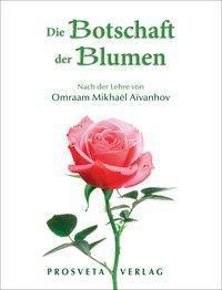 Die Botschaft der Blumen - Omraam Mikhaël Aïvanhov pdf epub