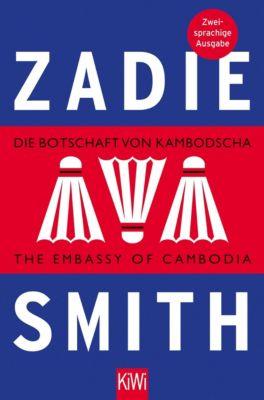 Die Botschaft von Kambodscha / The Embassy of Cambodia - Zadie Smith pdf epub