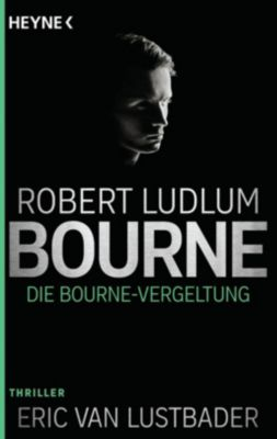 Die Bourne Vergeltung, Robert Ludlum, Eric Van Lustbader