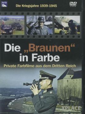 Die Braunen in Farbe: Die Kriegsjahre 1939 - 1945