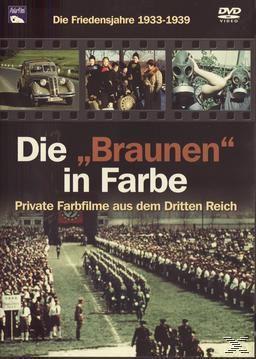 Die Braunen in Farbe - Friedensjahre 1933-1939, 1