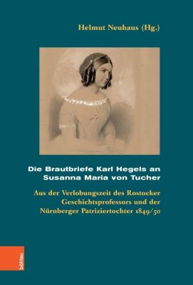 Die Brautbriefe Karl Hegels an Susanna Maria von Tucher