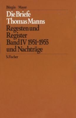 Die Briefe Thomas Manns 4/5. 1951 - 1955 und Nachträge / Empfängerverzeichnis und Gesamtregister, Thomas Mann
