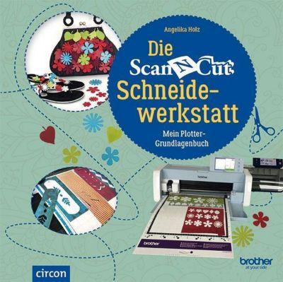 Die Brother ScanNCut Schneidewerkstatt - Angelika Holz |