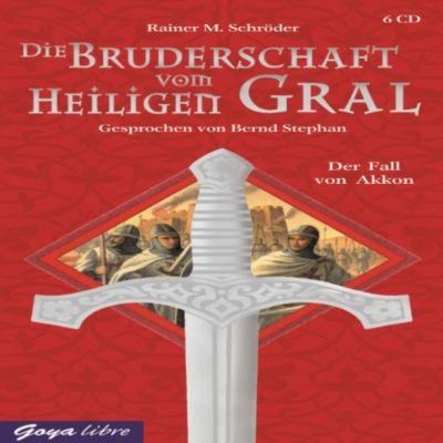 Die Bruderschaft vom Heiligen Gral Band 1: Der Fall von Akkon(Hörbuch-Download) - Rainer M Schröder pdf epub