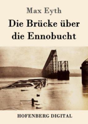 Die Brücke über die Ennobucht, Max Eyth