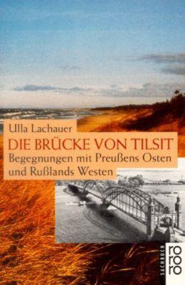 Die Brücke von Tilsit, Ulla Lachauer