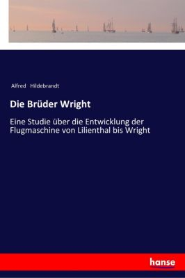 Die Brüder Wright - Alfred Hildebrandt pdf epub