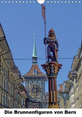 Die Brunnenfiguren von Bern (Wandkalender 2019 DIN A4 hoch), Susan Michel