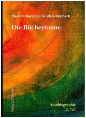 Die Büchertonne - Marion-Marianne Groth-Schüpbach pdf epub