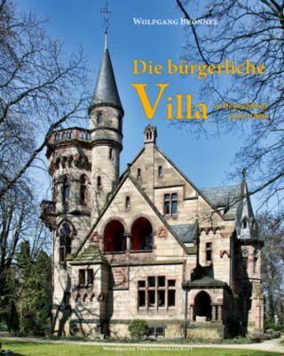 Die bürgerliche Villa in Deutschland 1830-1900, Wolfgang Brönner