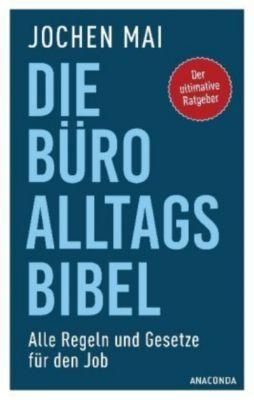 Die Büro-Alltags-Bibel - Jochen Mai |