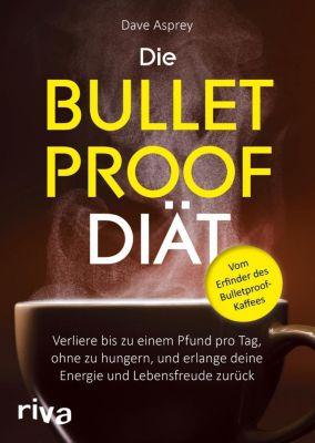 Die Bulletproof-Diät - Dave Asprey |