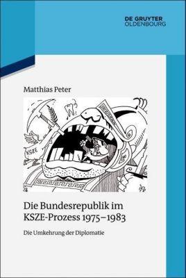 Die Bundesrepublik im KSZE-Prozess 1975-1983, Matthias Peter
