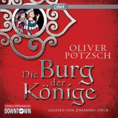 Die Burg der Könige, 2 MP3-CDs, Oliver Pötzsch