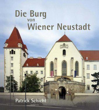Die Burg von Wr. Neustadt - Patrick Schicht |