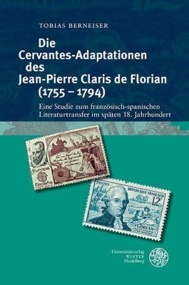 Die Cervantes-Adaptationen des Jean-Pierre Claris de Florian (1755-1794), Tobias Berneiser