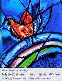 Die Chagall-Fenster zu Sankt Stephan in Mainz: Bd.2 Ich stelle meinen Bogen in die Wolken, Marc Chagall, Klaus Mayer