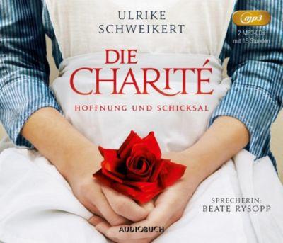 Die Charité: Hoffnung und Schicksal, 2 MP3-CDs, Ulrike Schweikert