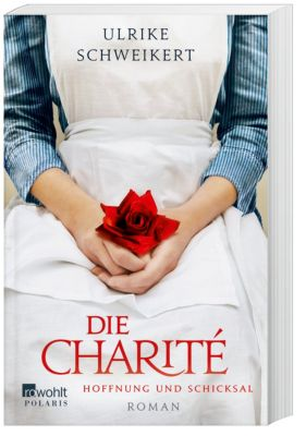 Die Charité. Hoffnung und Schicksal - Ulrike Schweikert pdf epub