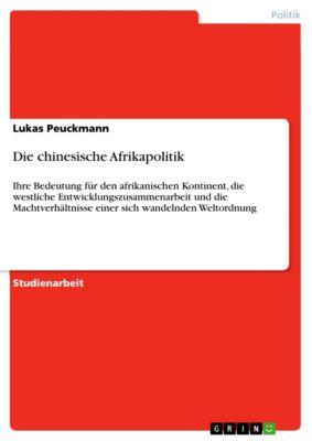 Die chinesische Afrikapolitik, Lukas Peuckmann