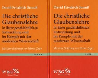 Die christliche Glaubenslehre in ihrer geschichtlichen Entwicklung und im Kampfe mit der modernen Wissenschaft, David Fr. Strauß