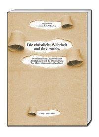 Die christliche Wahrheit und ihre Feinde, Jürgen Bellers, Markus Porsche-Ludwig