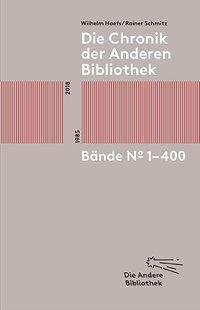 Die Chronik der Anderen Bibliothek, Rainer Schmitz, Wilhelm Haefs