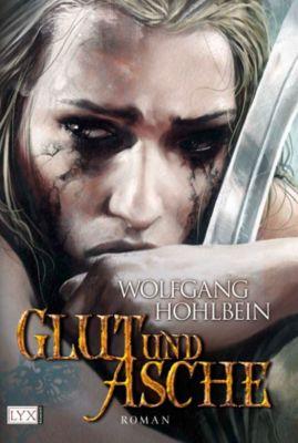 Die Chronik der Unsterblichen Band 11: Glut und Asche, Wolfgang Hohlbein