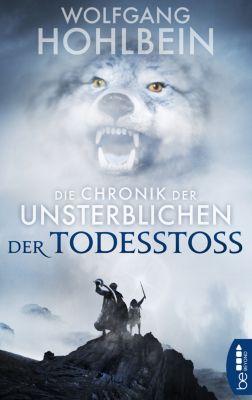 Die Chronik der Unsterblichen - Der Todesstoss, Wolfgang Hohlbein