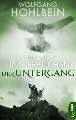 Die Chronik der Unsterblichen - Der Untergang, Wolfgang Hohlbein