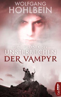 Die Chronik der Unsterblichen - Der Vampyr, Wolfgang Hohlbein