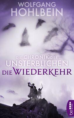 Die Chronik der Unsterblichen - Die Wiederkehr, Wolfgang Hohlbein