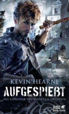 Die Chronik des Eisernen Druiden - Aufgespießt - Kevin Hearne |