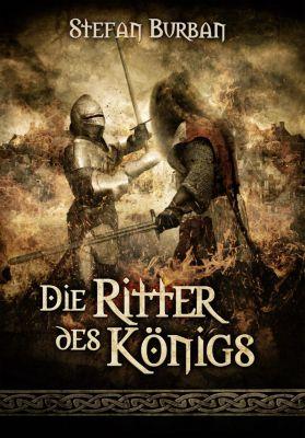 Die Chronik des großen Dämonenkrieges: Die Chronik des großen Dämonenkrieges 3: Die Ritter des Königs, Stefan Burban