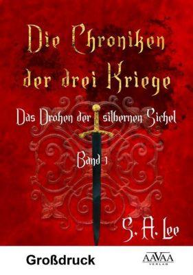 Die Chroniken der drei Kriege - Das Drohen der silbernen Sichel - S. A. Lee |