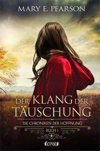 Die Chroniken der Hoffnung - Der Klang der Täuschung - Mary E. Pearson |