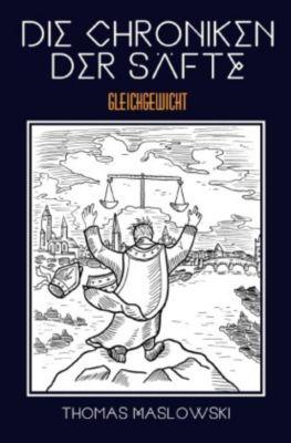 Die Chroniken der Säfte: Gleichgewicht - Thomas Maslowski pdf epub