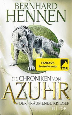 Die Chroniken von Azuhr - Der träumende Krieger - Bernhard Hennen |