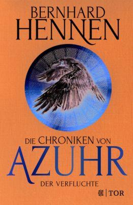 Die Chroniken von Azuhr - Der Verfluchte, Bernhard Hennen