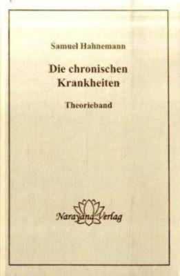 Die chronischen Krankheiten, Theorieband, Samuel Hahnemann