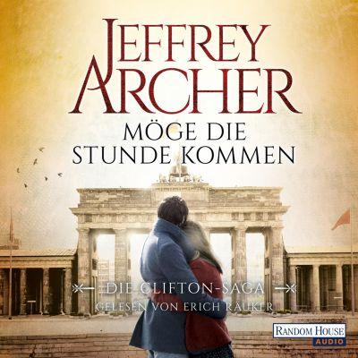 Die Clifton-Saga: Möge die Stunde kommen, Jeffrey Archer