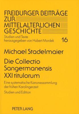 Die Collectio Sangermanensis XXI titulorum, Michael Stadelmaier