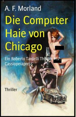 Die Computer Haie von Chicago, A. F. Morland