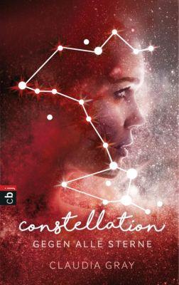 Die Constellation-Reihe: Constellation - Gegen alle Sterne, Claudia Gray
