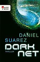 Die DAEMON-Romane: DARKNET, Daniel Suarez