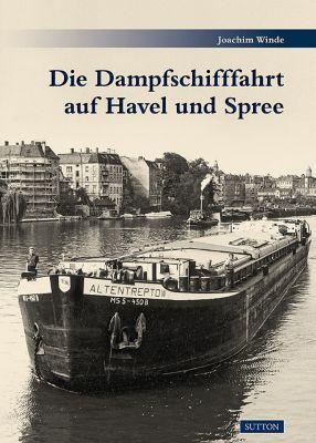 Die Dampfschifffahrt auf Havel und Spree, Joachim Winde
